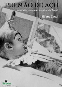 Pulmão de Aço (Iron Lung), published this year in Brazil, tells the story of Eliana Zagui, a polio survivor who has lived for decades in a hospital in Brazil.